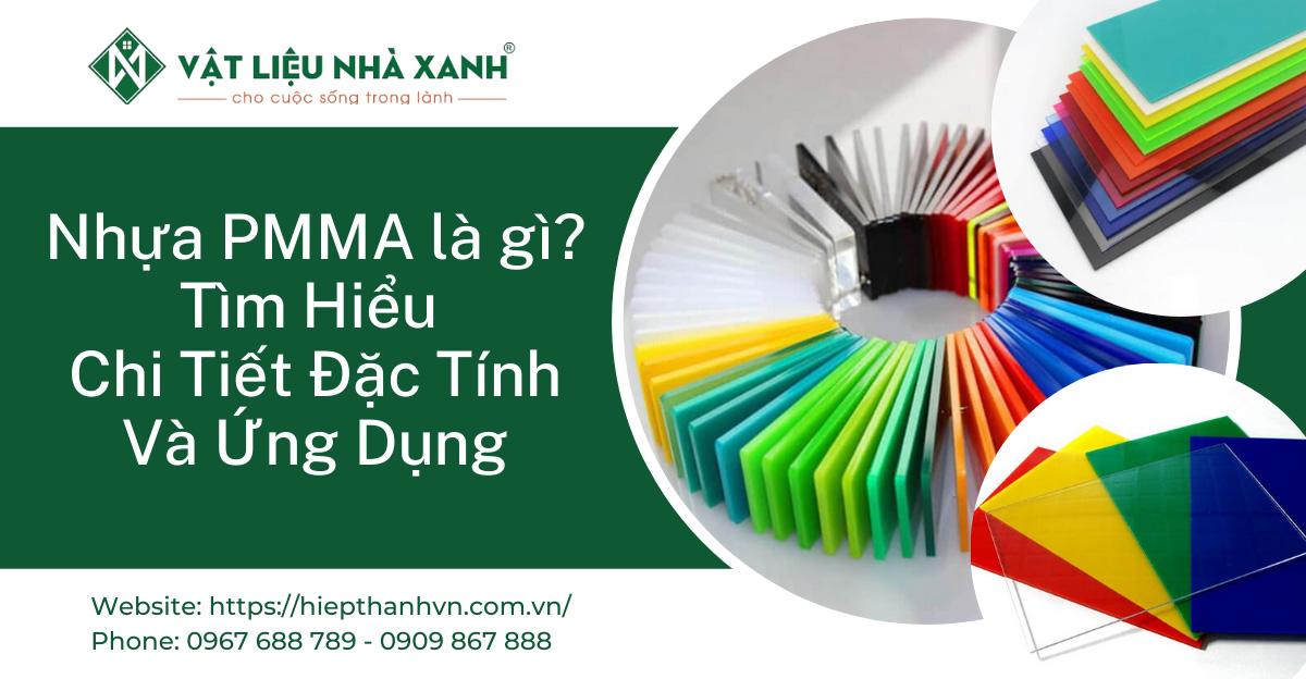Nhựa PMMA là gì? Tìm Hiểu Chi Tiết Đặc Tính Và Ứng Dụng